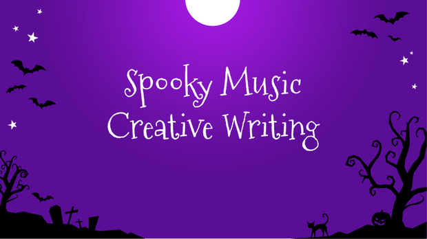 Creative Writing with Spooky Music