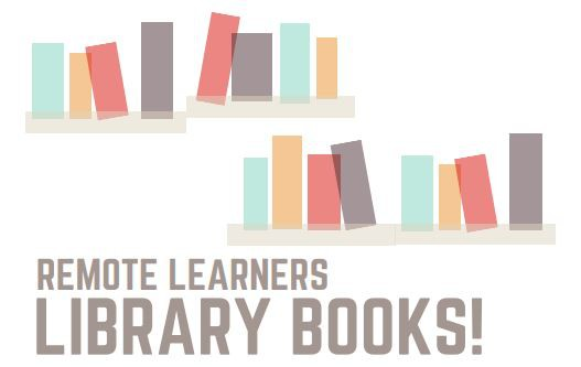 Learn more about remote learners' library books.