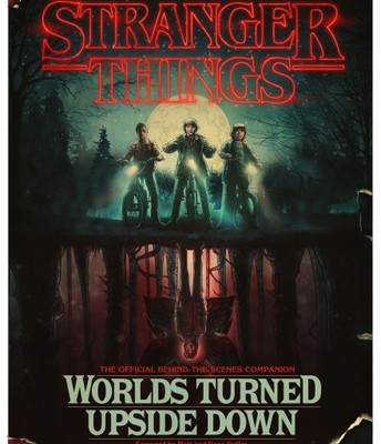 Stranger Things: Worlds Turned Upside Down Foreword by Matt and Ross Duffer