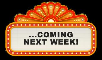 Coming Up Next Week: