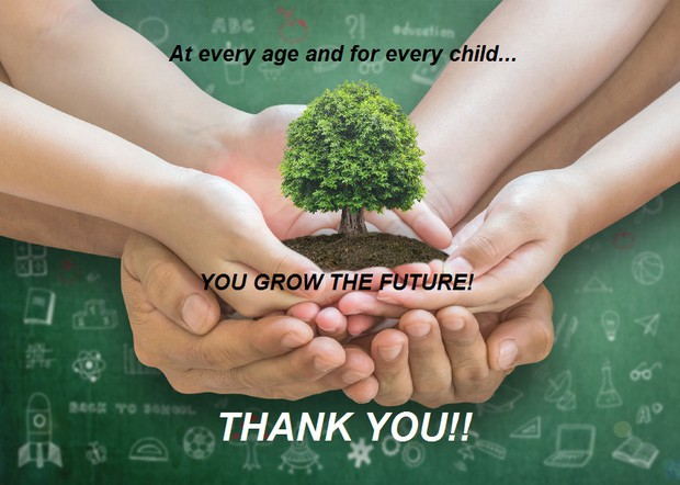 "Image with adult supporting the hands of young people who are holding a sapling - ""At every age and for every child, you grow the future!"" Thank you!"