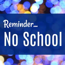 No school on Friday, February 15 and Monday, February 18