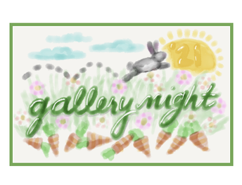 """GALLERY NIGHT"" 2021 - A celebration of Spring! Hop on in!"