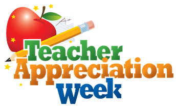 Teacher Appreciation Week is here!  Please help us celebrate our outstanding teachers and support staff!