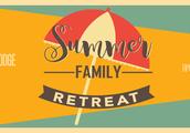Family Summer Retreat