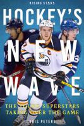 Hockey's New Wave: The Young Superstars Taking Over the Game by Chris Peters