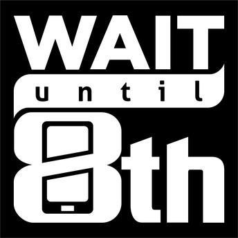 "Social Media: ""Wait Until 8th"" Movement"