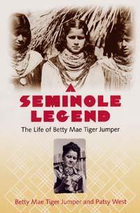 A Seminole Legend: The Life of Betty Mae Tiger Jumper