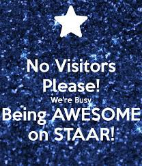 STAAR TESTING, No Visitors or Volunteers