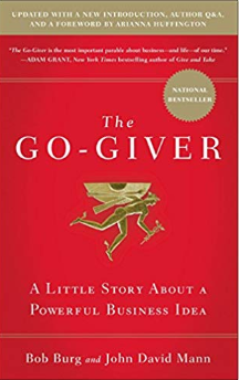 The Go-Giver: A Little Story about a Powerful Business Idea by Bob Burg & John David Mann