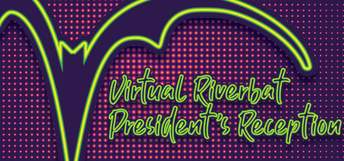ACC Virtual Riverbat President's Reception - Wednesday, May 27 @ 7:00PM