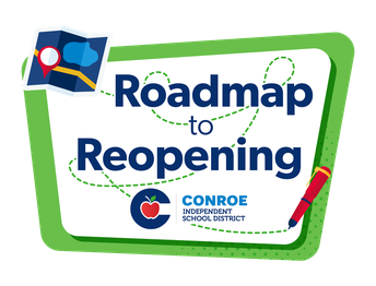 Roadmap to Reopening Conroe ISD