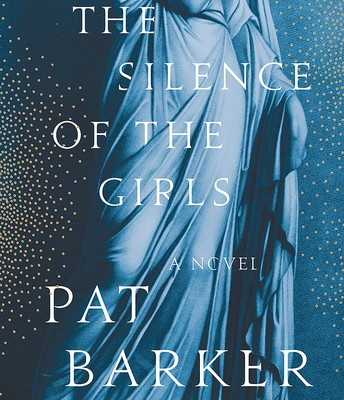 The Silence of the Girls: A Novel by Pat Barker