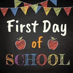 FIRST DAY OF SCHOOL WEDNESDAY, JULY 31