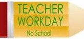 TEACHER WORKDAY on February 17th!