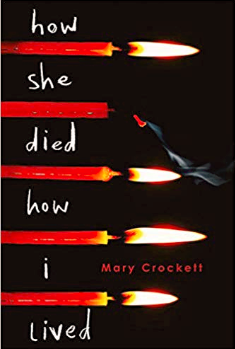 How She Dies How I Lived by Mary Crockett