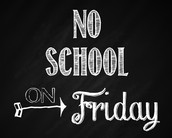 NO SCHOOL - Friday, October 27th and Tuesday, November 7th