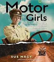 Motor Girls: How Women Took the Wheel and Drove Boldly into the Twentieth Century
