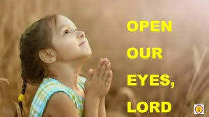 Open Our Eyes Lord!