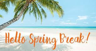 MARCH 18th- 22nd SPRING BREAK!!
