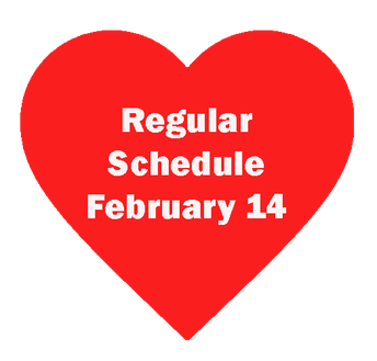 Regular Schedule February 14