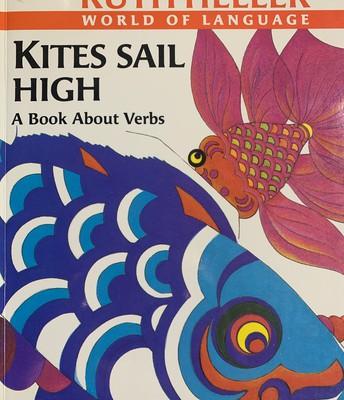 Kites Sail High by Ruth Heller