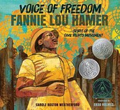 Voice of Freedom: Fannie Lou Hamer: the spirit of the Civil Rights Movement by Carole Boston Weatherford