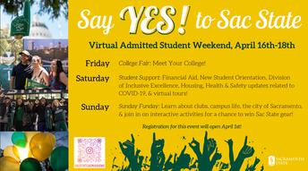 Say Yes to Sac State: April 16-18, 2021