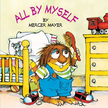 2-3 year olds: All by Myself (Little Critter) by Mercer Mayer
