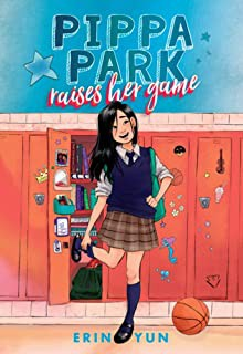 A book your child might like...Pippa Park raises her game by Erin Yun