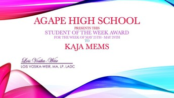 May 25th - May 29th AGAPE Student of the Week was.......