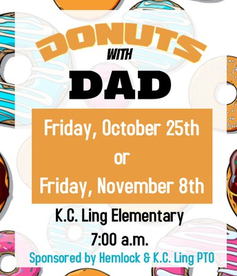 Donuts with Dad - October 25th or November 8th
