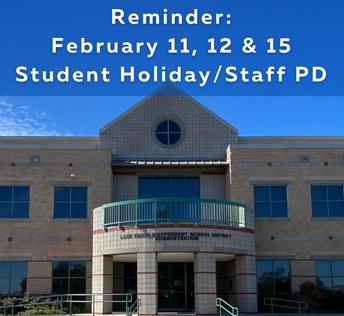 District to observe staff development days/student holiday Feb. 11-12, Feb. 15