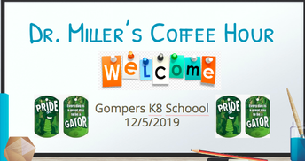 12/5 - Dr. Miller's Coffee Hour....Come and Let's Chat - Library @ 9:30