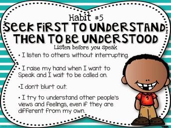 Seek First to Understand Before Being Understood #5