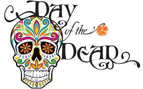 Day of the Dead- Dia de Los Muertos- November 2nd