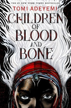 Children of Blood and Bone by T. Adeyemi