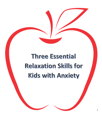 Three Essential Relaxation Skills for Kids with Anxiety