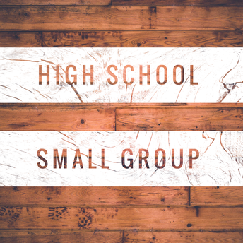 High School Small Group this Sunday