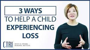 3 Way to Help a Child Experiencing Loss