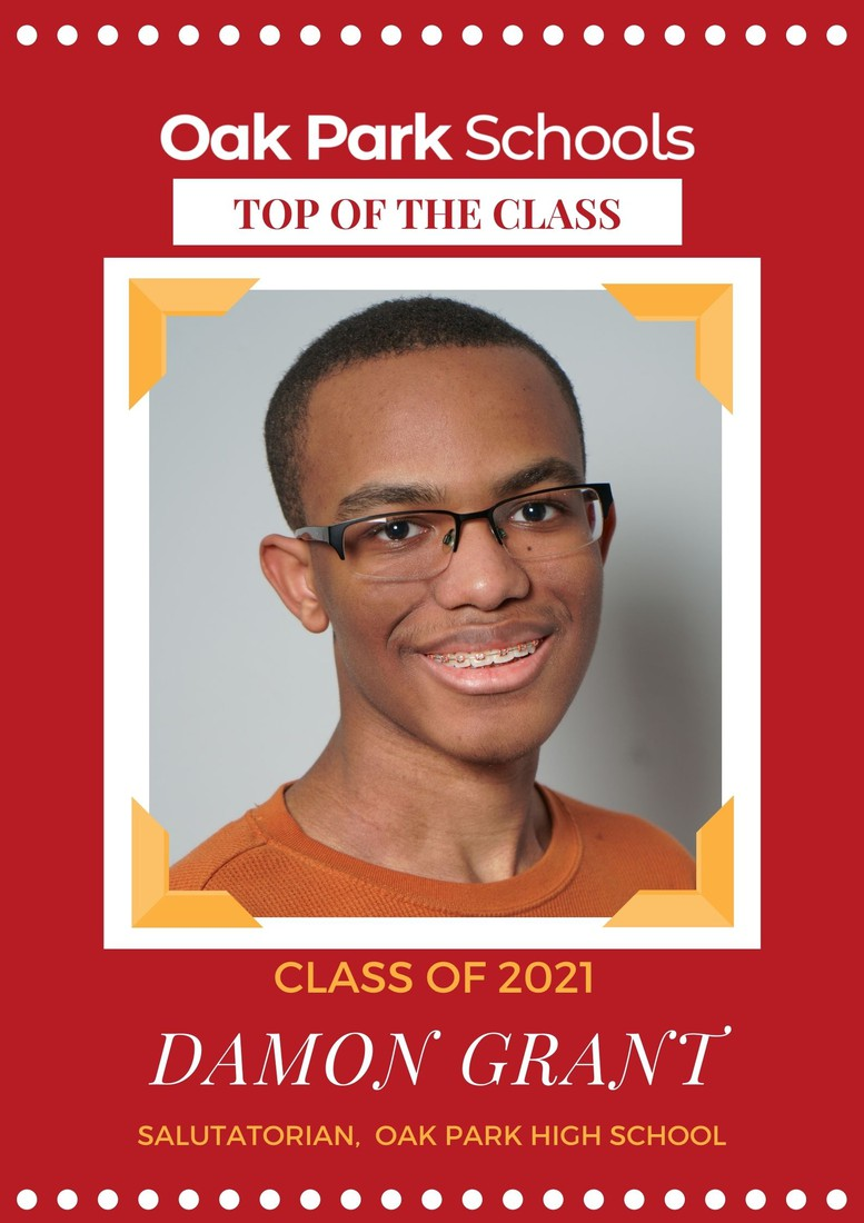 Congratulations to our Class of 2021 Salutatorian Damon Grant!  Damon will be attending Oakland University in the fall, where he is a recipient of the Wade McCree Scholarship. He plans on majoring in Graphic Design and will pursue his passion for digital art and software development. Damon has thrived academically, ranked number 2 in his class with a 3.95 GPA,  Damon is also a member of the National Honor Society and has received awards for AP Coding and garnered Principal's Award honors. Thank you for representing the Knights! We are so proud of you!