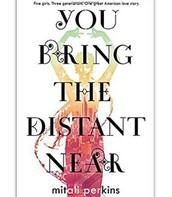 "New Book (fiction): ""You Bring the Distant Near"" by Mitali Perkins"