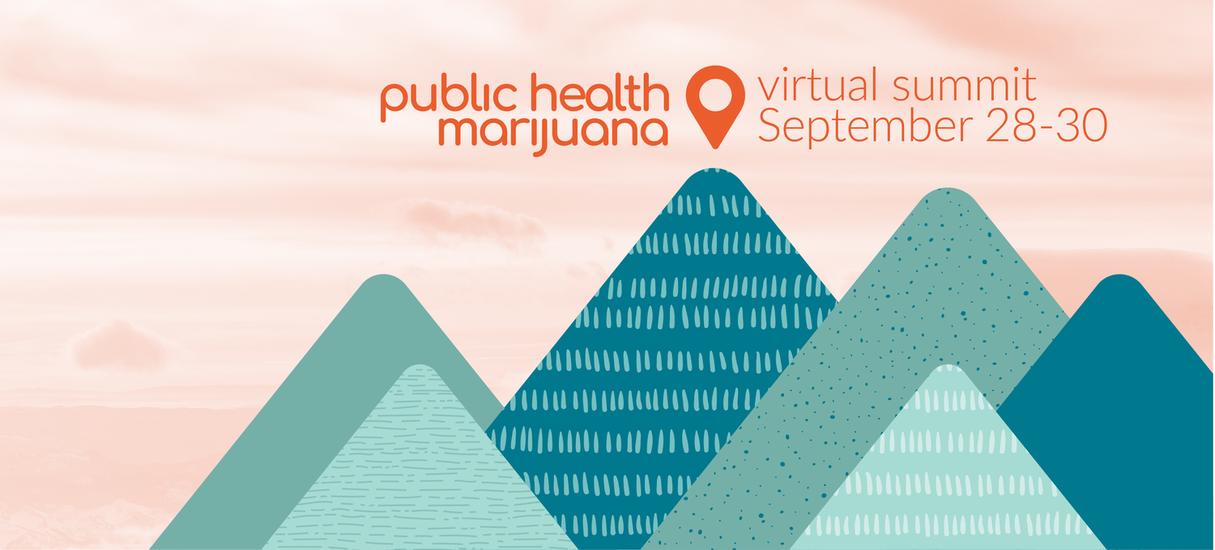 Marijuana Public Health Virtual Summit September 28-30