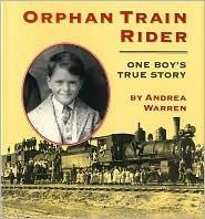 Orphan Train Rider: one boy's true story by Andrea Warren