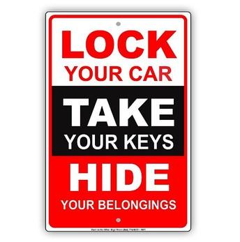 Lock Your Car, Take Your Keys, Hide Your Belongings