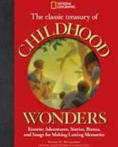 The Classic Treasury of Childhood Wonders: Favorite Adventures, Stories, Poems, and Songs for Making Lasting Memories by Susan H. Magsamen