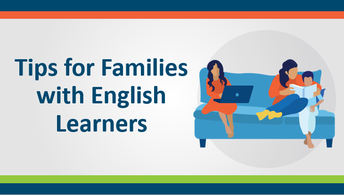 Thumbnail linked to video- Tips for Families with English Learners