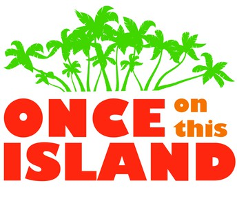 """CHS Spring Musical """"Once on This Island"""" Set for April 12 - 14"""