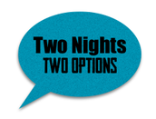 Two Nights - Two Options!