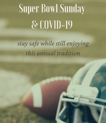 Super Bowl Sunday & COVID-19